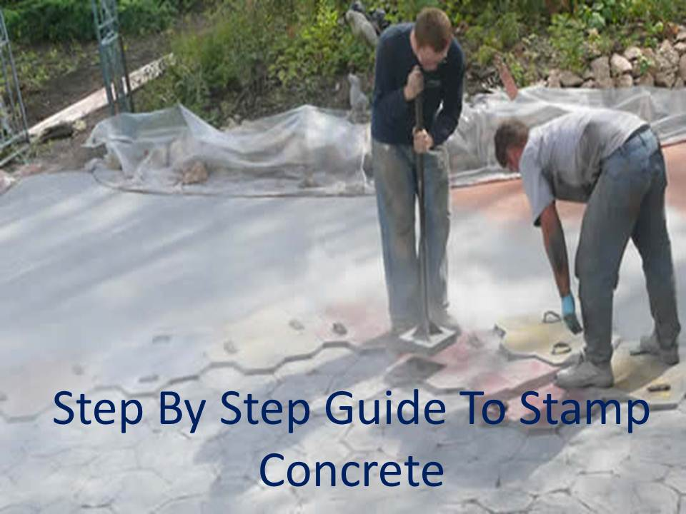 Step By Step Guide To Stamp Concrete