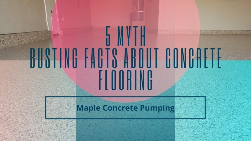 concrete flooring myths